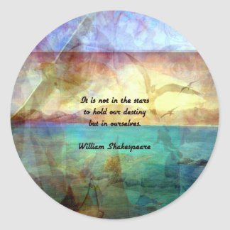 Shakespeare Inspirational Quote About Destiny Round Sticker