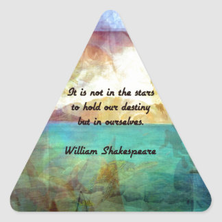 Shakespeare Inspirational Quote About Destiny Triangle Sticker