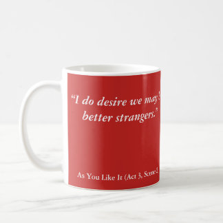 """Shakespeare Insults: """"I do desire that we be. . ."""" Coffee Mug"""