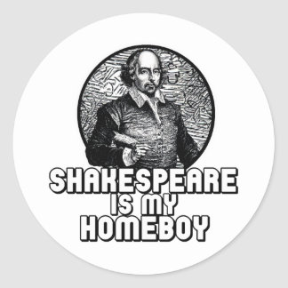 Shakespeare Is My Homeboy Round Sticker