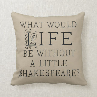 Shakespeare Lover Quote Pillow
