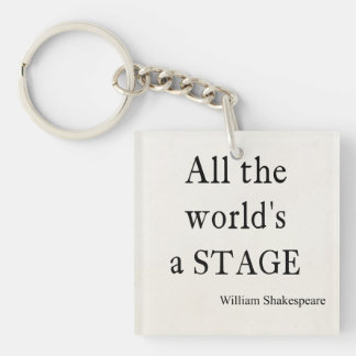 Shakespeare Quote All the World's a Stage Quotes Key Ring
