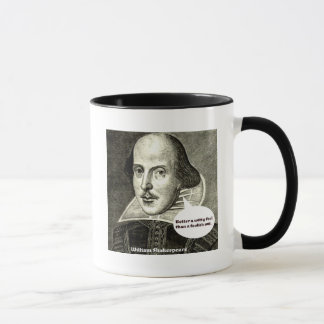 Shakespeare quote; Better a witty fool than a fool Mug