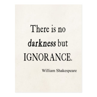 Shakespeare Quote No Darkness but Ignorance Quotes Postcard
