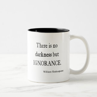 Shakespeare Quote No Darkness but Ignorance Quotes Two-Tone Coffee Mug