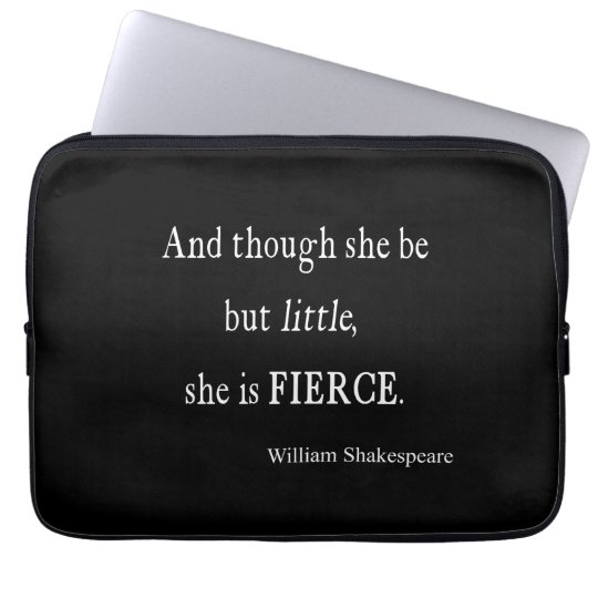 Shakespeare Quote She Be Little But Fierce Quotes Laptop Sleeve