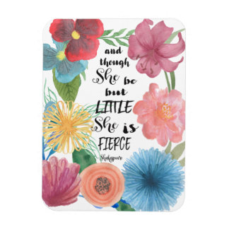 Shakespeare Quote She is Little and Fierce Magnet