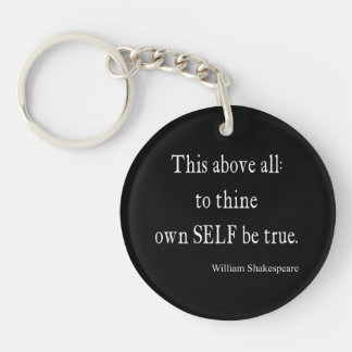 Shakespeare Quote To Thine Own Self Be True Quotes Key Ring