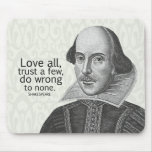 Shakespeare's Love All, Trust a Few, Do... Quote Mouse Mat