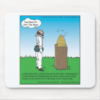 Shakespeare's The BeeKeeper Funny Gifts & Tees Mouse Pad
