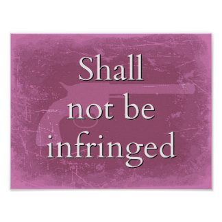 Shall Not Be Infringed in Pink - Patriot Pride Poster