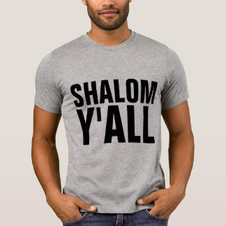 SHALOM Y'ALL t-shirts & sweatshirts