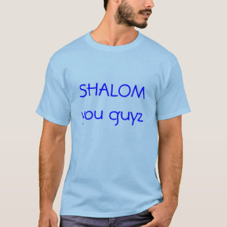 SHALOM  you guyz t shirt