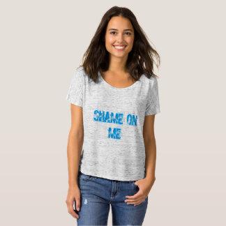 SHAME ON ME T-Shirt