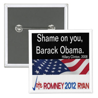 Shame on you, Barack Obama Hillary Clinton Button