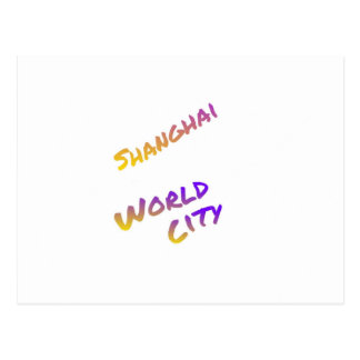 Shanghai world city, colorful text art postcard