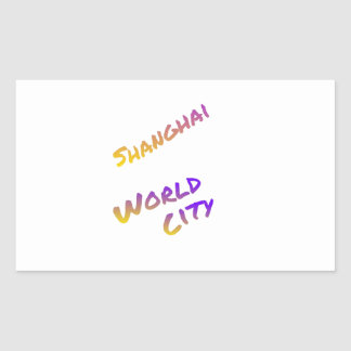 Shanghai world city, colorful text art rectangular sticker