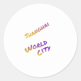 Shanghai world city, colorful text art round sticker