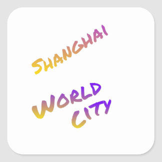 Shanghai world city, colorful text art square sticker