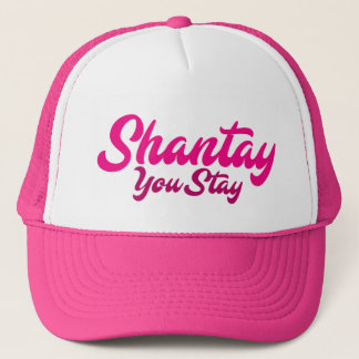 Shantay, You Stay. Trucker Hat
