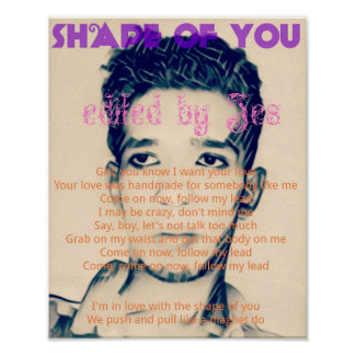 SHAPE OF YOU POSTER