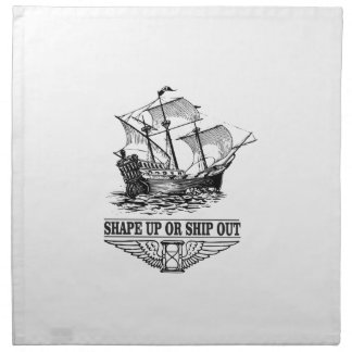 shape up or ship out boat napkin