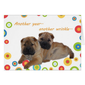 Shar Pei Another Year Older Card