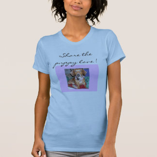 Share the puppy love! T-Shirt