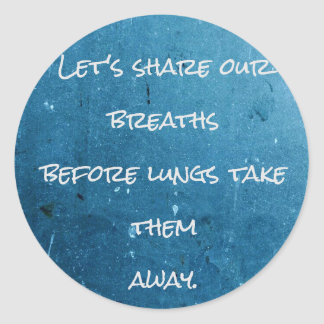 Share your breaths of love through this product. round sticker