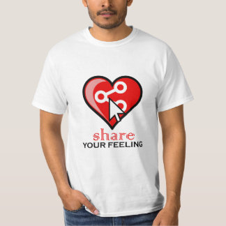 share your felling T-Shirt