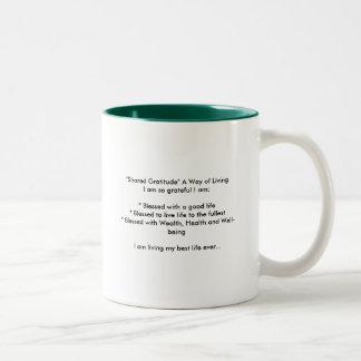 """Shared Gratitude"" A Way of LivingI am so grate... Two-Tone Coffee Mug"