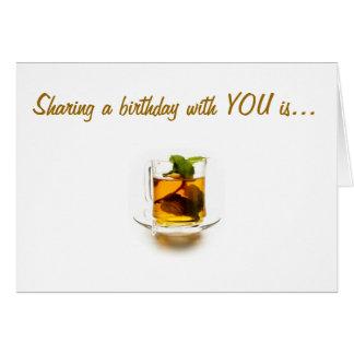 SHARING BIRTHDAYS IS MY CUP OF TEA CARD