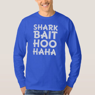Shark Bait Hoo Haha funny men's shirt