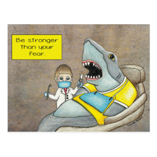 Shark Dentist, Be Stronger Than Your Fear Postcard