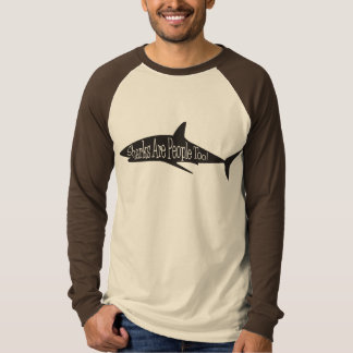 Sharks Are People Too! T-Shirt