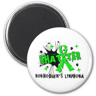 Shatter Non-Hodgkin s Lymphoma Magnet