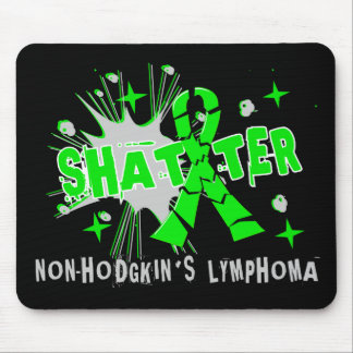 Shatter Non-Hodgkin s Lymphoma Mouse Pads