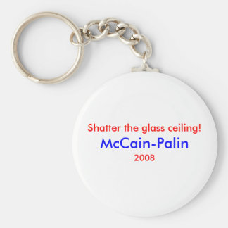 """Shatter the glass ceiling"" McCain-Palin Key Chain"