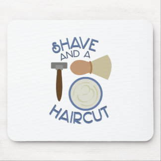 Shave And Haircut! Mouse Pad