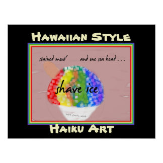 Shave Ice Hawaiian Style Haiku Art Print
