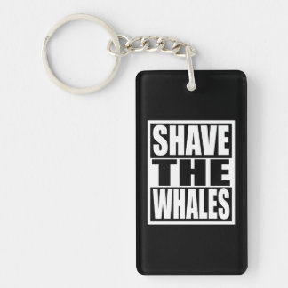 Shave the Whales Key Ring