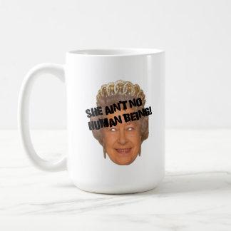 She Ain't No Human Being! Basic White Mug