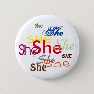 She All Over 6 Cm Round Badge