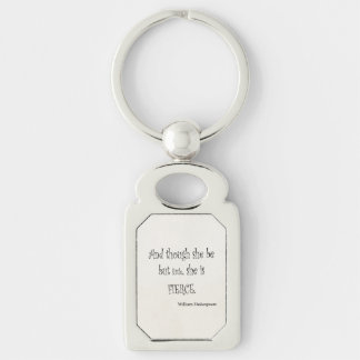 She Be But Little She is Fierce Shakespeare Quote Key Ring
