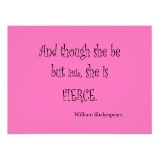 She Be But Little She is Fierce Shakespeare Quote Photo Print