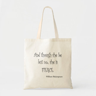 She Be But Little She is Fierce Shakespeare Quote Tote Bag