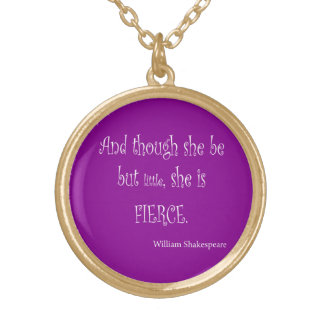 She Be Little She Is Fierce Shakespeare Quote Gold Plated Necklace