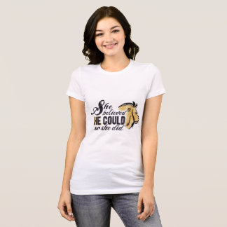 She believed HE could- Christian encouragment T-Shirt