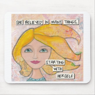 She Believed in Herself - Inspirational Art Mouse Pad