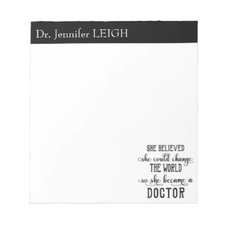 She Believed She Could Change the World Doctor Notepad